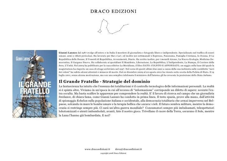 Gianni Lannes dal 1987 svolge all'estero e in Italia il mestiere di giornalista e fotografo libero e indipendente. Special...
