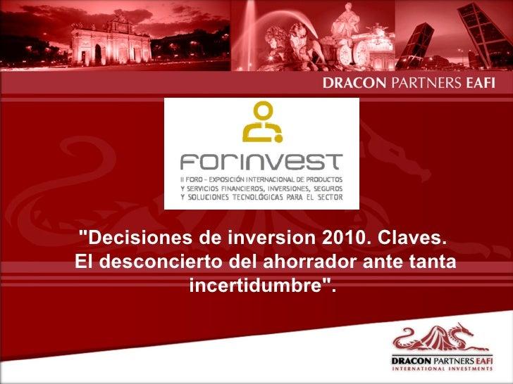 """Octubre / 2009 """"Decisiones de inversion 2010. Claves. El desconcierto del ahorrador ante tanta incertidumbre""""."""