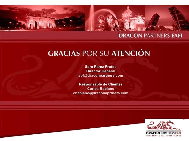 Sara Perez-Frutos Director General [email_address] Responsable de Clientes Carlos Babiano [email_address]