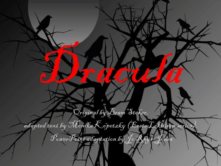 Dracula Original by Bram Stoker,  adapted text by Monika Kopetzky (Erste Lektüren series),  PowerPoint adaptation by Jo Rh...