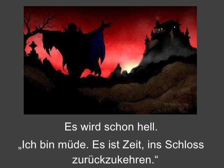 """<ul><li>Es wird schon hell. </li></ul><ul><li>"""" Ich bin müde. Es ist Zeit, ins Schloss zurückzukehren."""" </li></ul>"""
