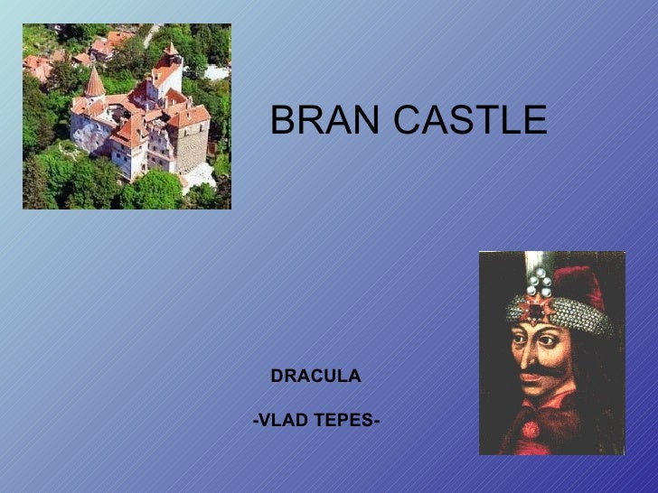 BRAN CASTLE DRACULA -VLAD TEPES-
