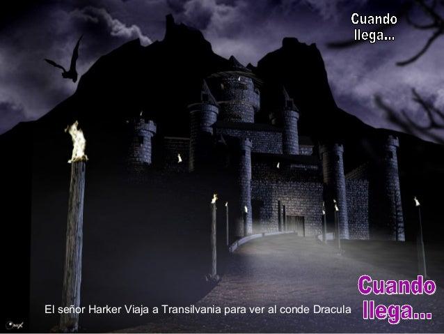 El señor Harker Viaja a Transilvania para ver al conde Dracula