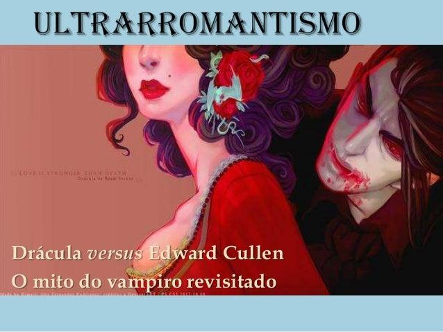 Drácula versus Edward CullenO mito do vampiro revisitado