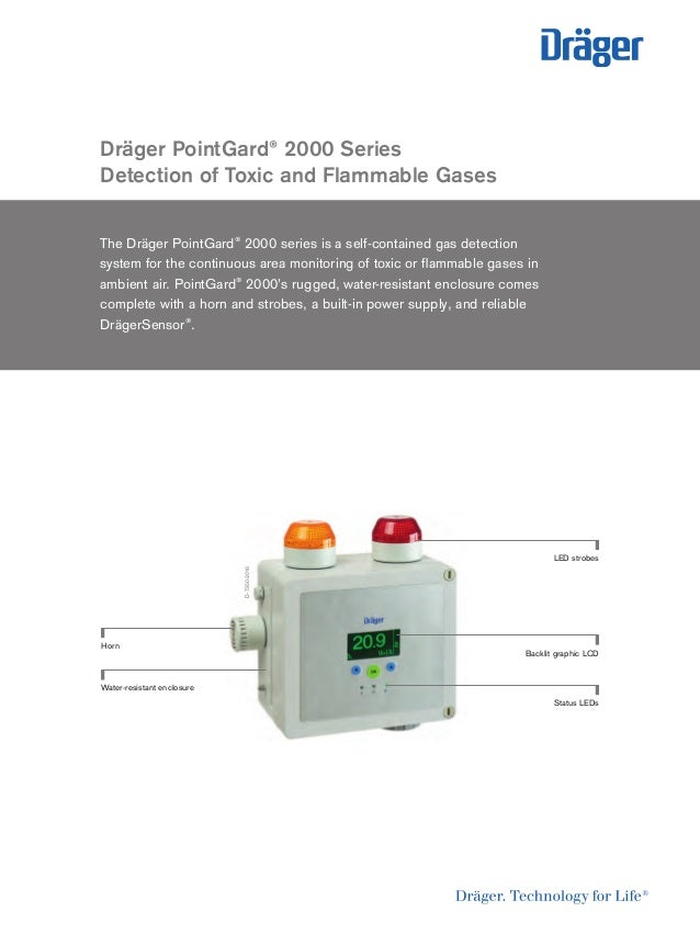 Dräger PointGard® 2000 Series Detection of Toxic and Flammable Gases The Dräger PointGard® 2000 series is a self-contained...