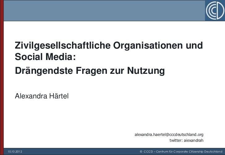 Zivilgesellschaftliche Organisationen und     Social Media:     Drängendste Fragen zur Nutzung     Alexandra Härtel       ...