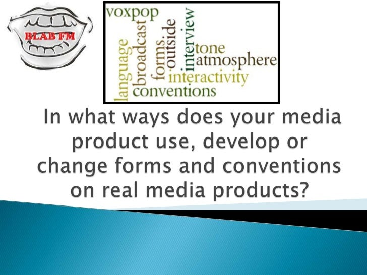 In what ways does your media product use, develop or change forms and conventions on real media products?<br />