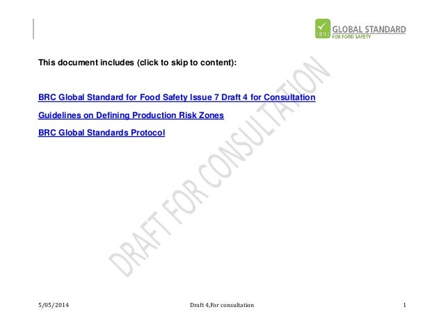 5/05/2014 Draft 4,For consultation 1 This document includes (click to skip to content): BRC Global Standard for Food Safet...