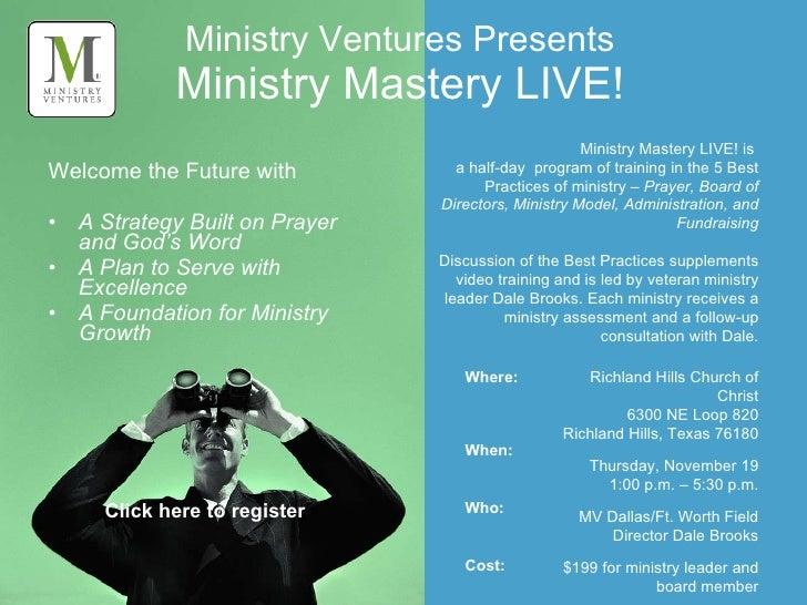 Ministry Ventures Presents Ministry Mastery LIVE! <ul><li>Welcome the Future with </li></ul><ul><li>A Strategy Built on Pr...