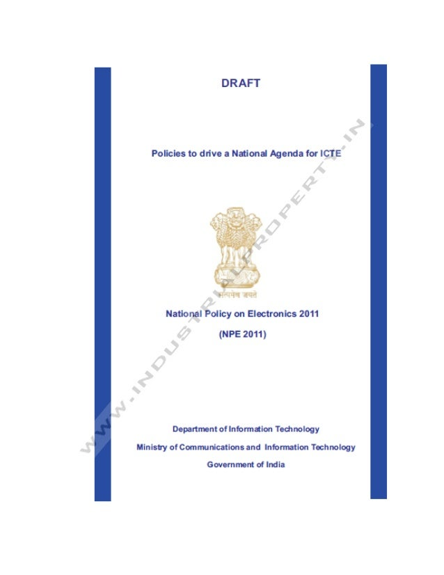 National Policy on Electronics, 2011                                  (NPE 2011)PREAMBLE    Electronics Industry reported ...