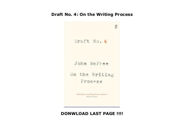 Draft No. 4: On the Writing Process DONWLOAD LAST PAGE !!!! Draft No. 4: On the Writing Process
