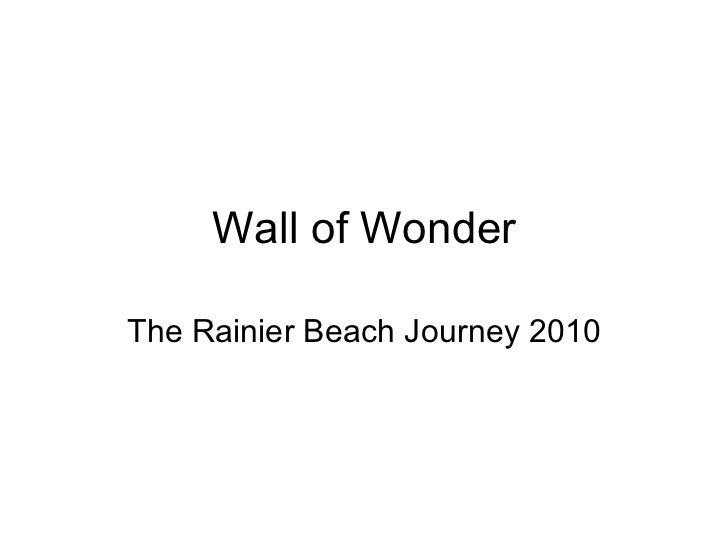 Wall of Wonder The Rainier Beach Journey 2010