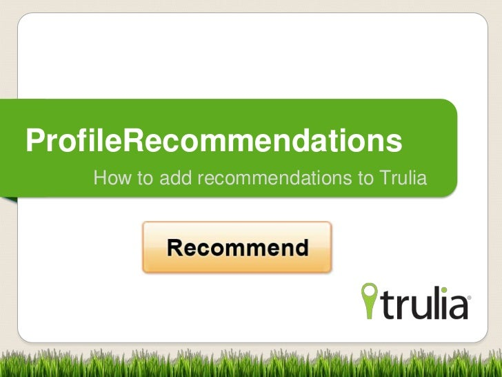 ProfileRecommendations   How to add recommendations to Trulia