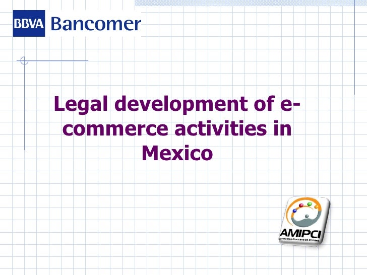 Legal development of e-commerce activities in Mexico
