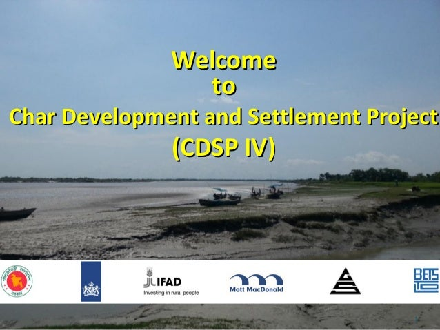 1 WelcomeWelcome toto Char Development and Settlement ProjectChar Development and Settlement Project (CDSP IV)(CDSP IV)