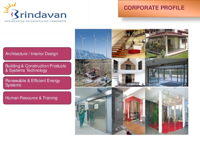 CORPORATE PROFILE Architecture / Interior Design Building & Construction Products & Systems Technology Renewable & Efficie...