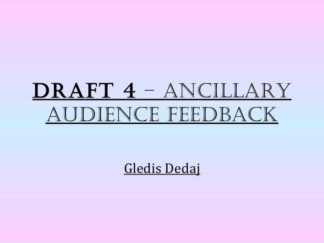 Draft 4 – ancillary auDience feeDback      Gledis Dedaj