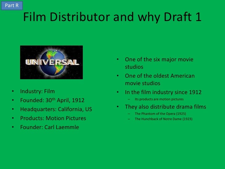Part R          Film Distributor and why Draft 1                                        • One of the six major movie      ...