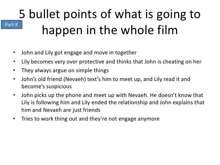 5 bullet points of what is going toPart K           happen in the whole film • John and Lily got engage and move in togeth...