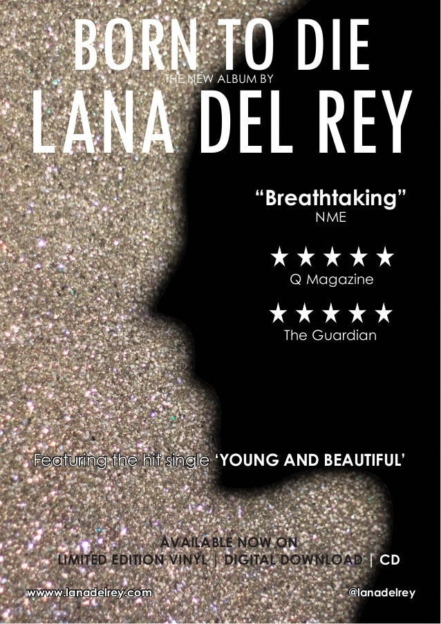 """BORN TO DIETHE NEW ALBUM BY LANA DEL REY Featuring the hit single 'YOUNG AND BEAUTIFUL' """"Breathtaking"""" NME Q Magazine wwww..."""