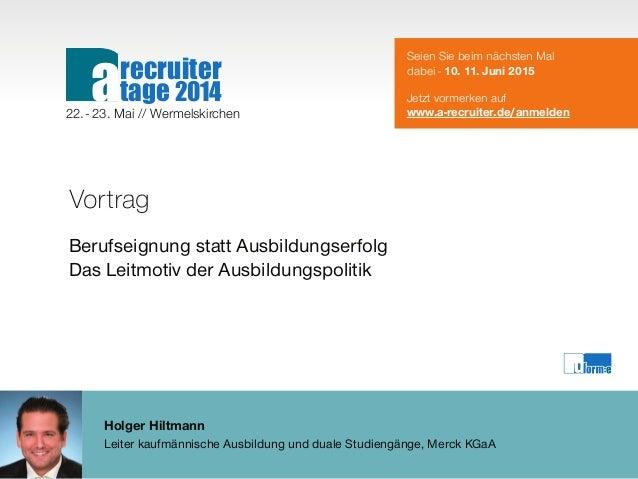Holger Hiltmann Leiter kaufmännische Ausbildung und duale Studiengänge, Merck KGaA Vortrag Berufseignung statt Ausbildungs...