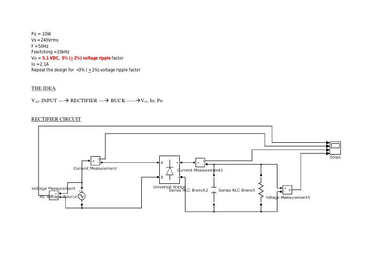 Po = 10WVs = 240VrmsF = 50HzFswitching = 20kHzVo = 5.1 VDC, 5% (+ 2%) voltage ripple factorIo = 2.1ARepeat the design for ...