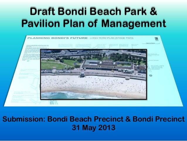 Draft Bondi Beach Park &Pavilion Plan of ManagementSubmission: Bondi Beach Precinct & Bondi Precinct31 May 2013