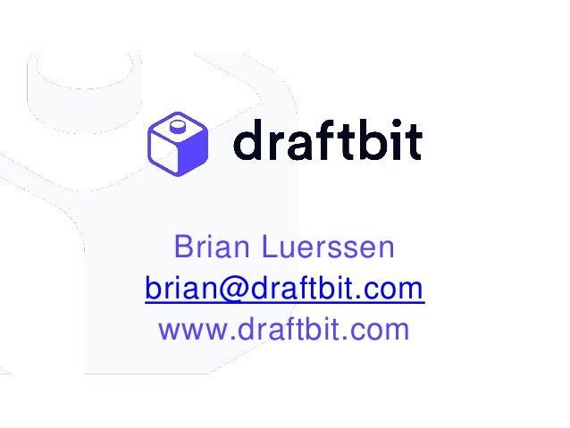 Brian Luerssen brian@draftbit.com www.draftbit.com