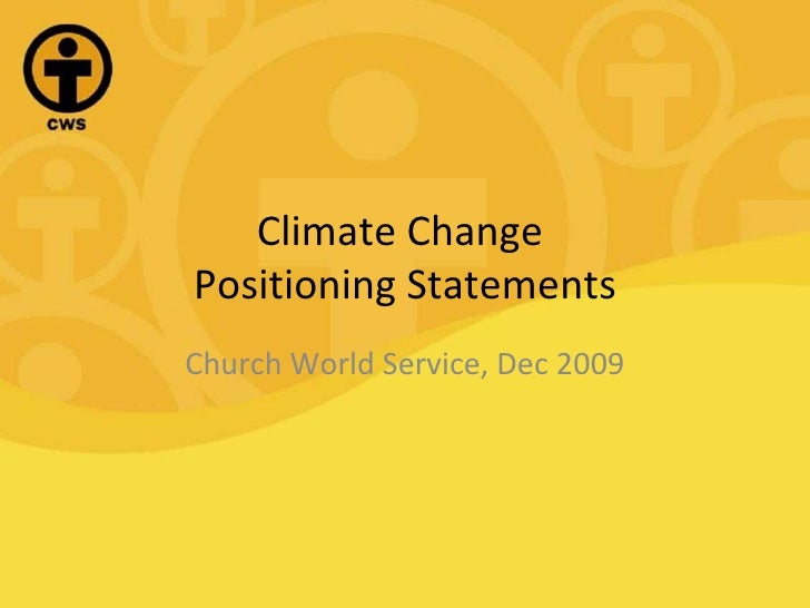 Climate Change  Positioning Statements Church World Service, Dec 2009