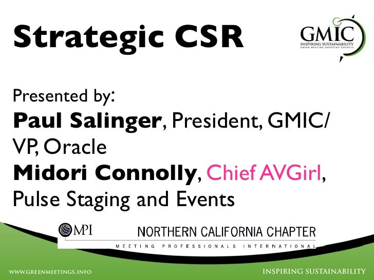 Strategic CSRPresented by:Paul Salinger, President, GMIC/VP, OracleMidori Connolly, Chief AVGirl,Pulse Staging and Events