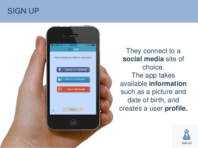 SIGN UP  They connect to a  social media site of  choice.  The app takes  available information  such as a picture and  da...