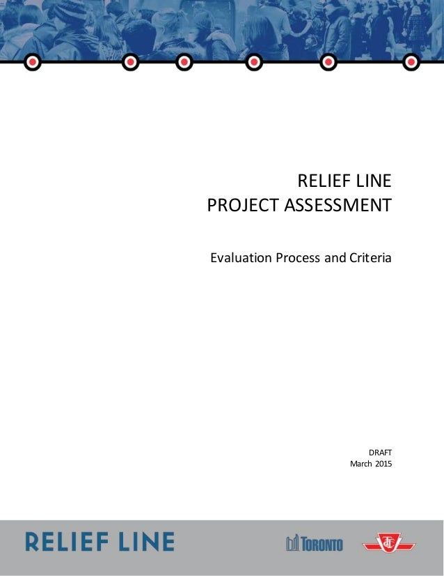 RELIEF LINE PROJECT ASSESSMENT Evaluation Process and Criteria DRAFT March 2015