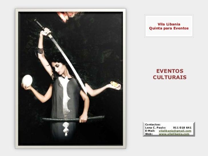 Vila Libania  Quinta para Eventos      EVENTOS     CULTURAISContactos:Lena C. Paulo:     911 018 641E-Mail: vilalibania@gm...