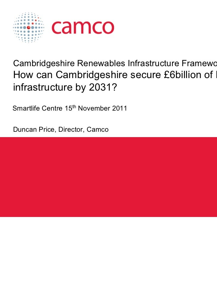 Cambridgeshire Renewables Infrastructure Framework: How can Cambridgeshire secure £6billion of low carbon energy infrastru...