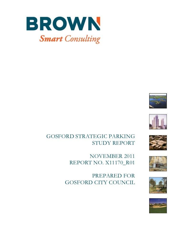 GOSFORD STRATEGIC PARKING             STUDY REPORT           NOVEMBER 2011      REPORT NO. X11170_R01            PREPARED ...