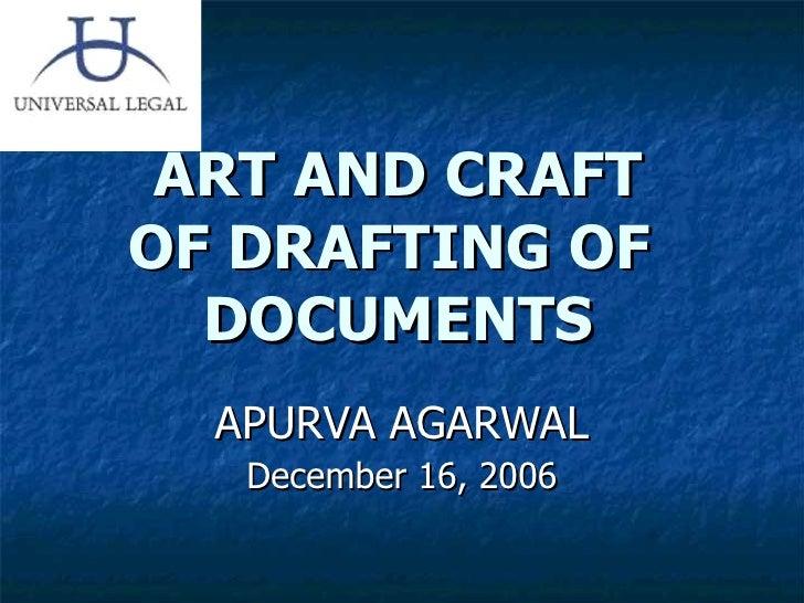 ART AND CRAFT OF DRAFTING OF  DOCUMENTS APURVA AGARWAL December 16, 2006
