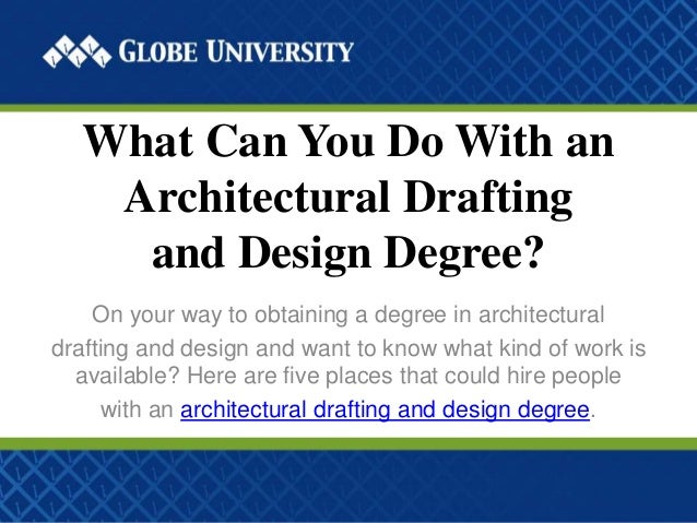 What Can You Do With An Architectural Drafting And Design Degree