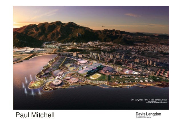 Construction Review and Outlook      Davis Langdon, An AECOM Company                                 2016 Olympic Park, Ri...