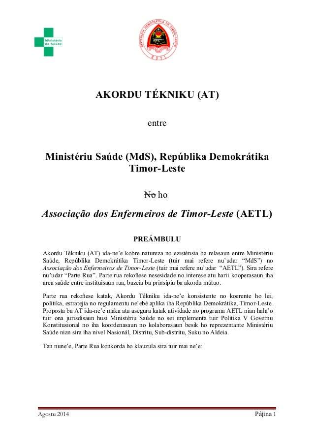 AKORDU TÉKNIKU (AT) entre Ministériu Saúde (MdS), Repúblika Demokrátika Timor-Leste No ho Associação dos Enfermeiros de Ti...