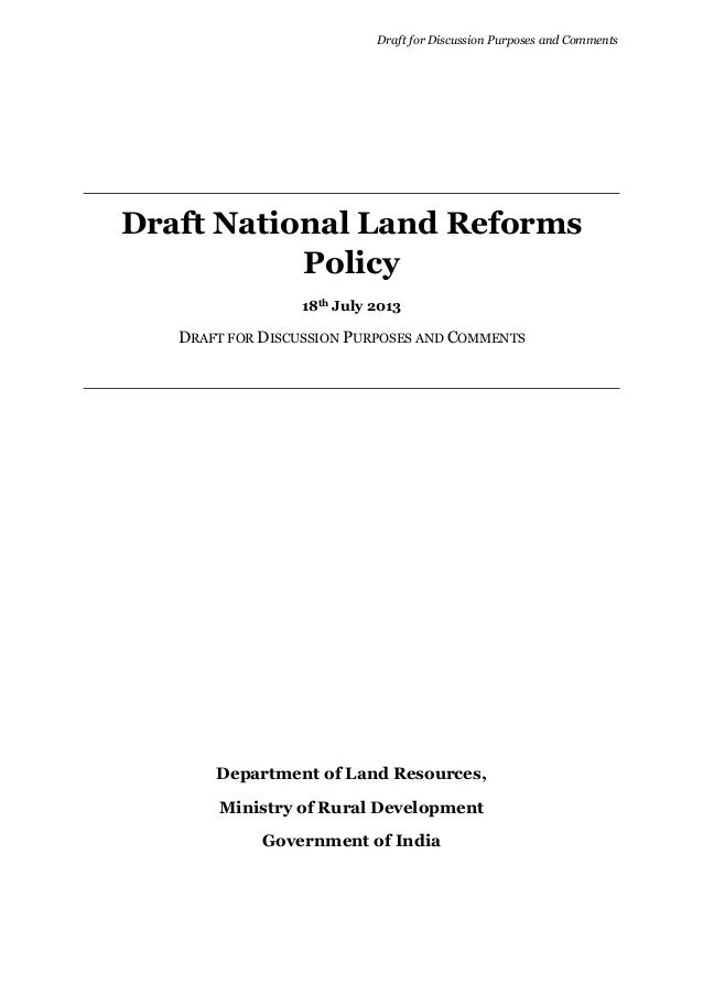 Draft for Discussion Purposes and Comments Draft National Land Reforms Policy 18th July 2013 DRAFT FOR DISCUSSION PURPOSES...