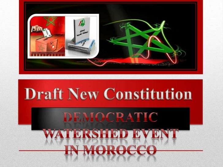 Draft New Constitution<br />Democratic watershed event in Morocco<br />