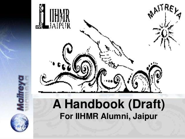 A Handbook (Draft) For IIHMR Alumni, Jaipur