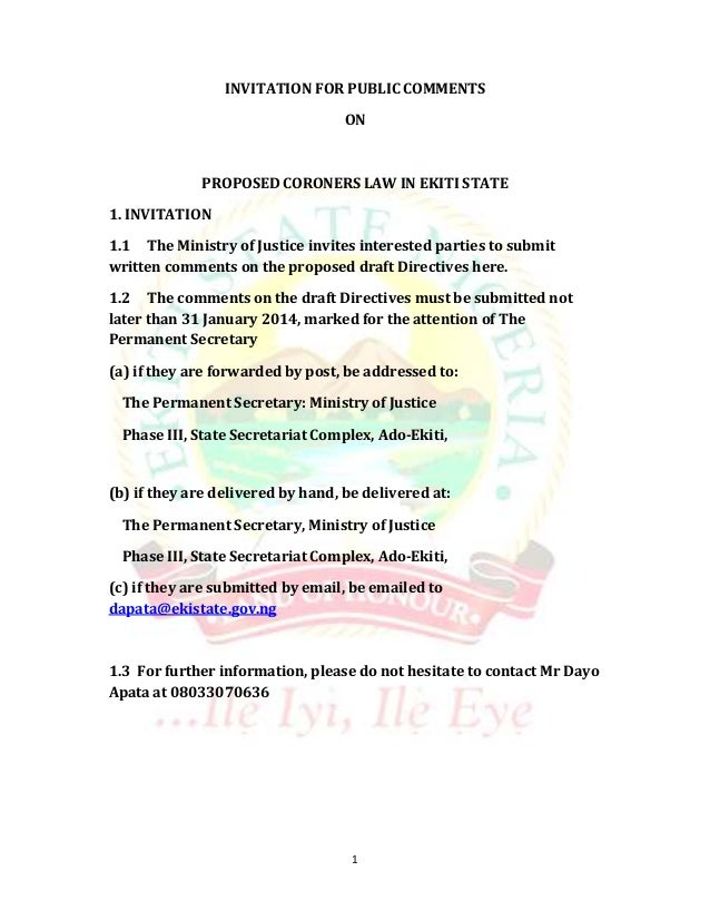 INVITATION FOR PUBLIC COMMENTS ON  PROPOSED CORONERS LAW IN EKITI STATE 1. INVITATION 1.1 The Ministry of Justice invites ...