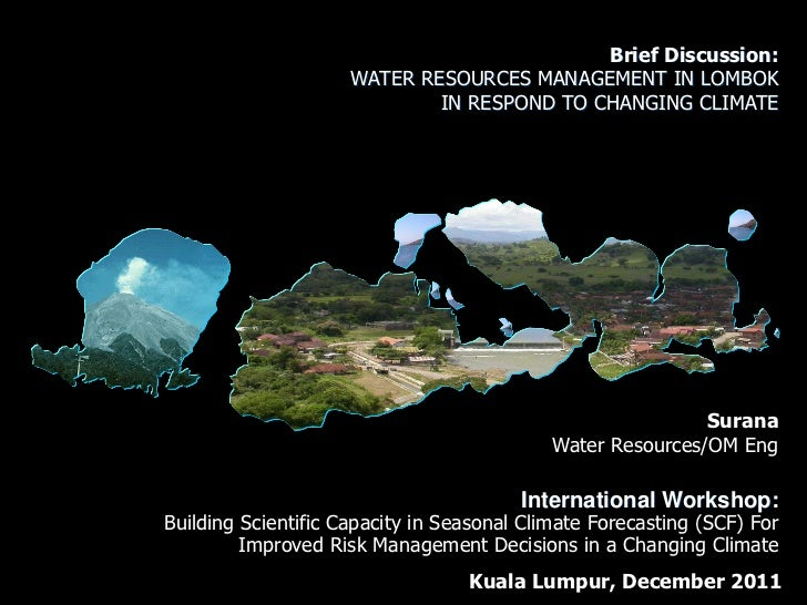 Brief Discussion:                     WATER RESOURCES MANAGEMENT IN LOMBOK                             IN RESPOND TO CHANG...