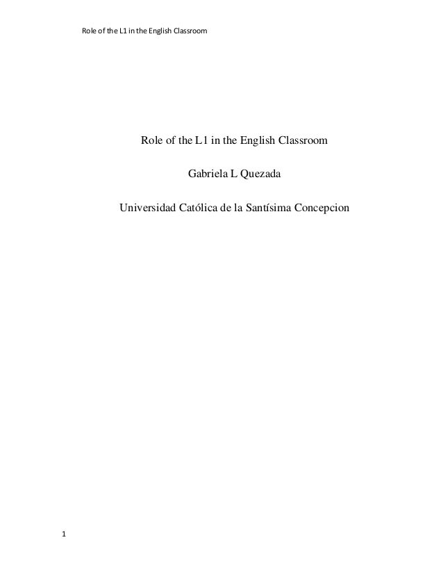 Role of the L1 in the English Classroom                      Role of the L1 in the English Classroom                      ...