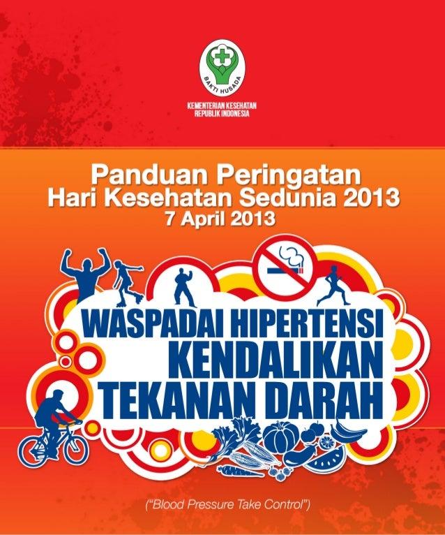 Panduan PeringatanHari Kesehatan Sedunia              7 April 2013   1