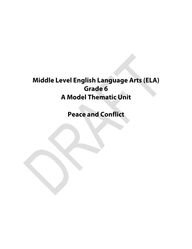 Middle Level English Language Arts (ELA)                Grade 6         A Model Thematic Unit           Peace and Conflict