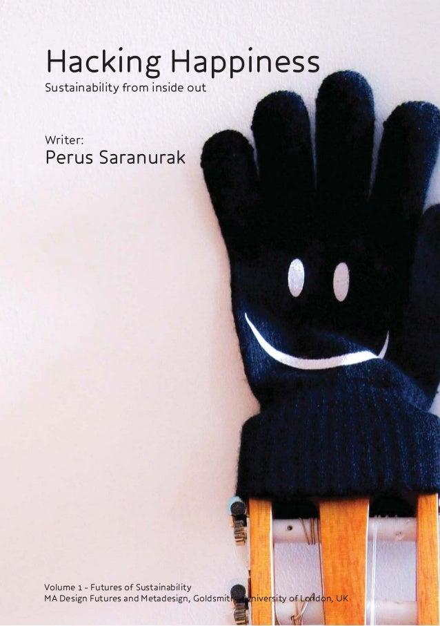 Hacking Happiness Writer: Perus Saranurak Sustainability from inside out Volume 1 - Futures of Sustainability MA Design Fu...