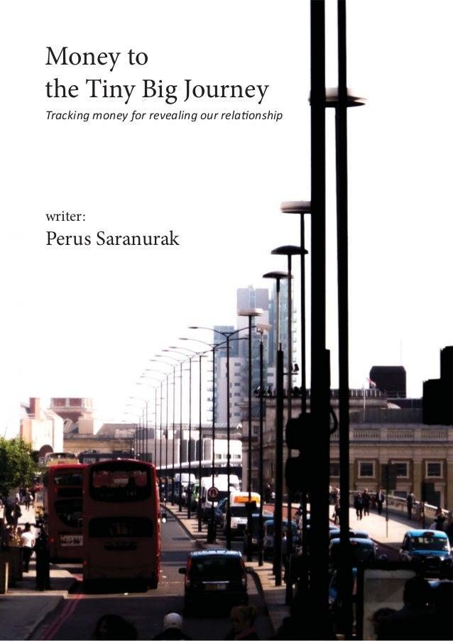 Money to the Tiny Big Journey writer: Perus Saranurak Tracking money for revealing our rela onship