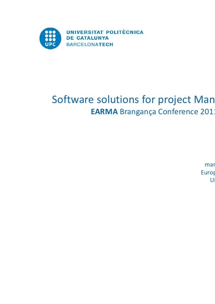 SoftwaresolutionsforprojectManagement       EARMA Brangança Conference 2011                                           ...